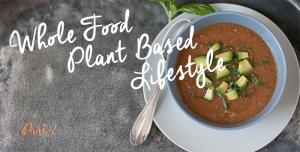 Whole Food Plant Based Lifestyle | Joy of Yum
